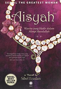 AISYAH: WANITA YANG HADIR DALAM MIMPI RASULULLAH
