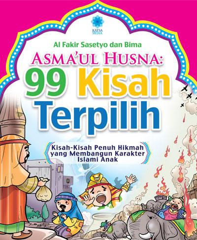 ASMA'UL HUSNA: 99 KISAH TERPILIH