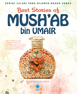BEST STORIES OF MUSH'AB BIN UMAR