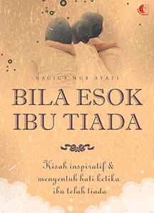 BILA ESOK IBU TIADA