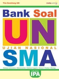 BANK SOAL UN SMA JURUSAN IPA