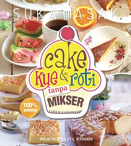 CAKE KUE & ROTI  TANPA MIKSER