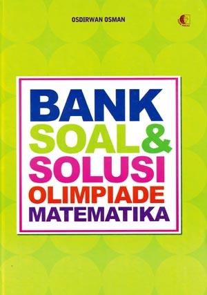 BANK SOAL & SOLUSI OLIMPIADE MATEMATIKA