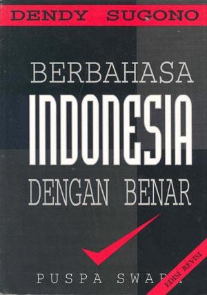BERBAHASA INDONESIA DENGAN BENAR
