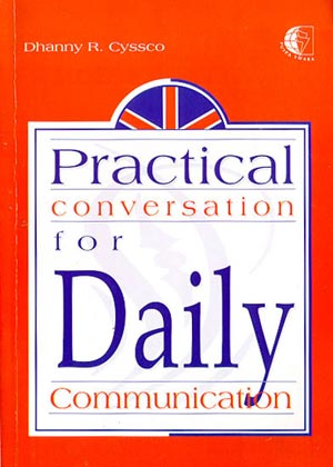 PRACTICAL CONVERSATION FOR DAILY COMMUNICATION