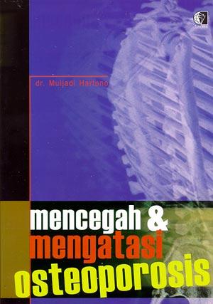 MENCEGAH & MENGATASI OSTEOPOROSIS
