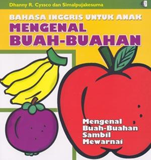 BAHASA INGGRIS UNTUK ANAK:MENGENAL BUAH-BUAHAN