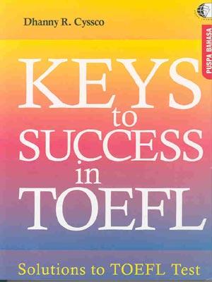 KEYS TO SUCCESS IN TOEFL