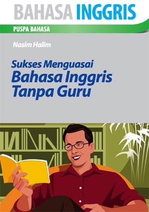 SUKSES MENGUASAI BAHASA INGGRIS TANPA GURU