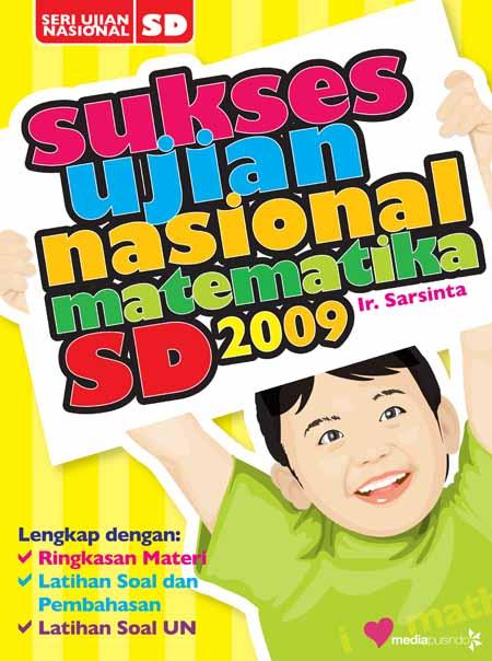 SUKSES UJIAN NASIONAL MATEMATIKA SD 2009