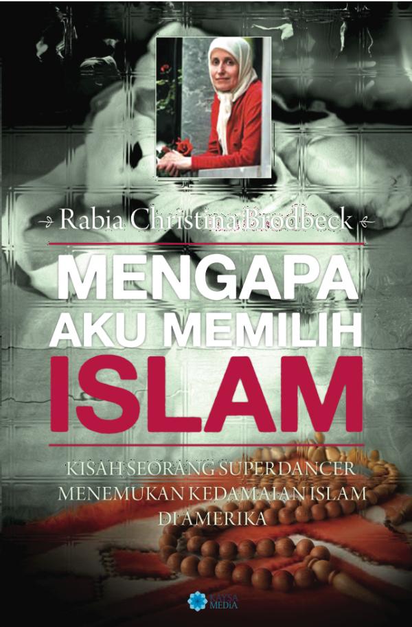 Mengapa aku memilih Islam_